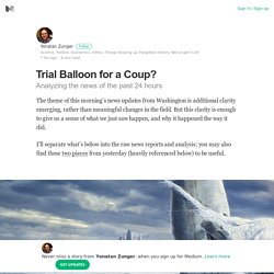 Trial Balloon for a Coup? – Yonatan Zunger – Medium