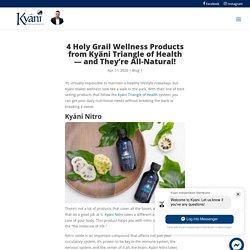 Kyäni Triangle of Health Benefits - Kyani Webstore