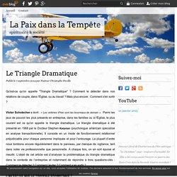 Le Triangle Dramatique - La Paix dans la Tempête
