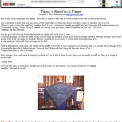 Triangle Shawl with Fringe Shared by Rita Albarano at rita1
