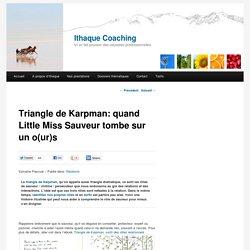 Triangle de Karpman: quand Little Miss Sauveur tombe sur un o(ur)s