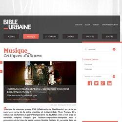 «SQUARE/TRIANGLE/SINE», un premier opus pour ESB et Yann Tiersen