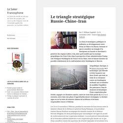 Le triangle stratégique Russie–Chine–Iran