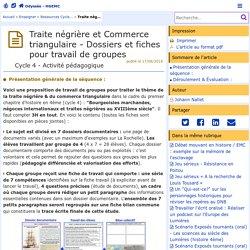 Traite négrière et Commerce triangulaire - Dossiers et fiches pour travail de groupes- Odyssée: Histoire Géographie Éducation civique