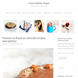 Trianon ou Royal au chocolat (vegan, sans gluten)