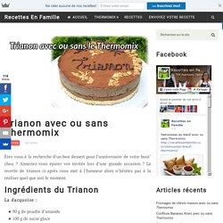 Trianon avec ou sans Thermomix - Recettes En Famille