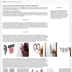 how to draw a tribal tattoo design » Electronic Wallpaper
