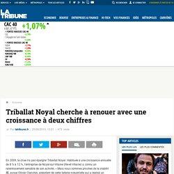 Triballat Noyal cherche à renouer avec une croissance à deux chiffres