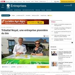 Triballat Noyal, une entreprise pionnière du bio
