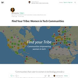 Find Your Tribe: Women in Tech Communities — Women Who Code Community