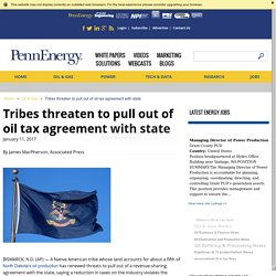Tribes threaten to pull out of oil tax agreement with state