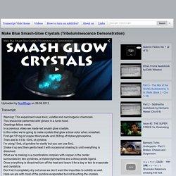 Make Blue Smash-Glow Crystals (Triboluminescence Demonstration) - Transcript Vids