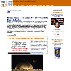 4 Blood Moons of Tribulation 2014-2015? Mark Biltz Theory Debunked