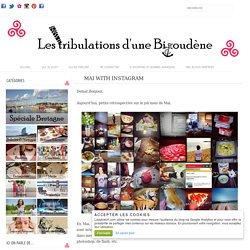 Lady Breizh - Les Tribulations d'une Bigoudène - Blog Lifestyle et Bretagne: Mai with Instagram