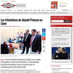 Les tribulations du député Poisson en Libye