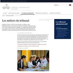 Tribunal administratif de Paris : Les métiers du tribunal