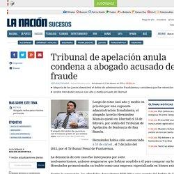 Tribunal de apelación anula condena a abogado acusado de fraude