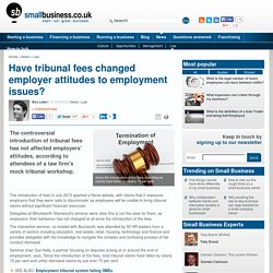 Have tribunal fees changed employer attitudes to employment issues?