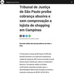 Tribunal de Justiça de São Paulo proíbe cobrança abusiva e sem comprovação a lojista de shopping em Campinas - Negócios em Foco