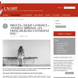 Procès « Nique la France » : pour le tribunal, les Français blancs n'existent pas !