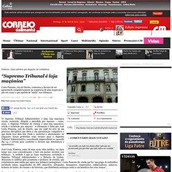 """Supremo Tribunal é loja maçónica"" - Exclusivo CM"