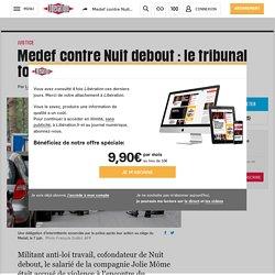 Medef contre Nuit debout : le tribunal tourne en ridicule le patronat