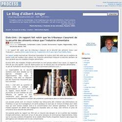 BLOG D ALBERT AMGAR 03/09/15 Etats-Unis : Un rapport fait valoir que les tribunaux s'assurent de la sécurité des aliments mieux que l'industrie alimentaire.