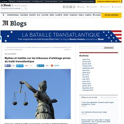 Mythes et réalités sur les tribunaux d'arbitrage privés du traité transatlantique