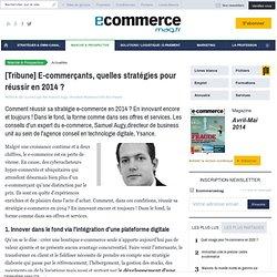 [Tribune] E-commerçants, quelles stratégies pour réussir en 2014 ?