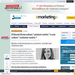 """[Tribune] D'une culture """" product centric """" à une culture """" customer centric """""""