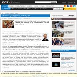 Tribune: la cyberdépendancechez les jeunes