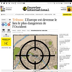 Tribune. L'Europe est devenue le lieu le plus dangereux de l'Occident