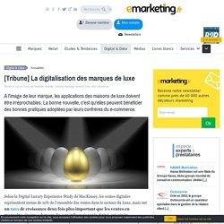 [Tribune] La digitalisation des marques de luxe