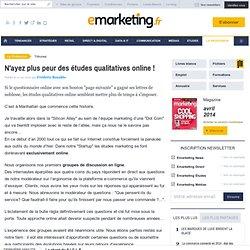 N'ayez plus peur des études qualitatives online ! - Frédéric Renaldo - , Études marketing