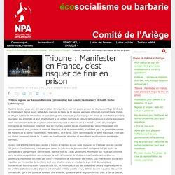 Tribune : Manifester en France, c'est risquer de finir en prison - NPA - Comité de l'Ariège