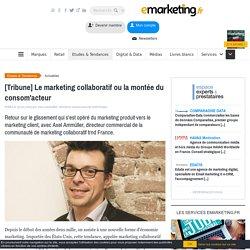 [Tribune] Le marketing collaboratif ou la montée du consom'acteur
