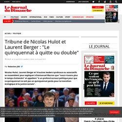 """Tribune de Nicolas Hulot et Laurent Berger : """"Le quinquennat à quitte ou double"""""""