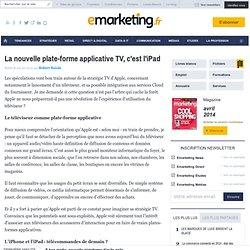 La nouvelle plate-forme applicative TV, c'est l'iPad - Robert Raiola - , Marketing digital