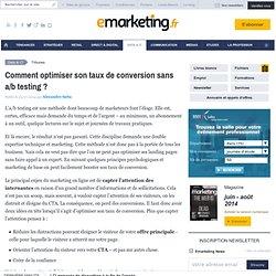 Comment optimiser son taux de conversion sans a/b testing ?