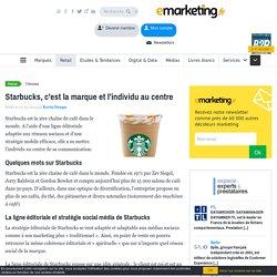 Starbucks, c'est la marque et l'individu au centre