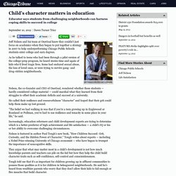 Child's character matters in education - tribunedigital-chicagotribune