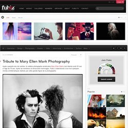 Tribute to Mary Ellen Mark Photography