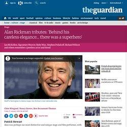 Alan Rickman tributes: 'Behind his careless elegance... there was a superhero'
