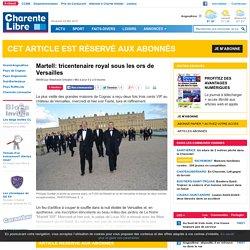 Martell: tricentenaire royal sous les ors de Versailles