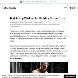 Best Tricep Workout for Building Strong Arms – Cable Sqauts