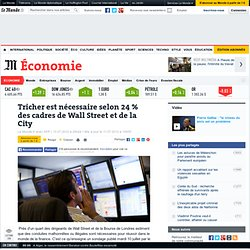 Tricher est nécessaire selon 24 % des cadres de Wall Street et de la City