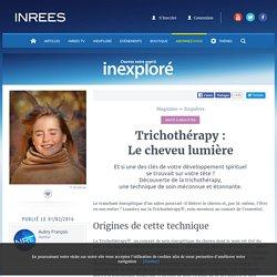Trichothérapy : Le cheveu lumière ( Santé & Bien-être )