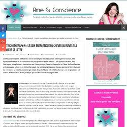 La Trichotherapy : le soin énergétique du cheveu