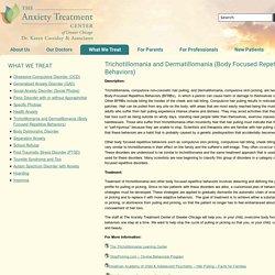 Trichotillomania and Dermatillomania (Body Focused Repetitive Behaviors)