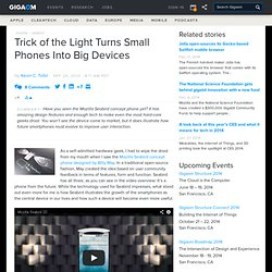 Trick of the Light Turns Small Phones Into Big Devices: Tech News «